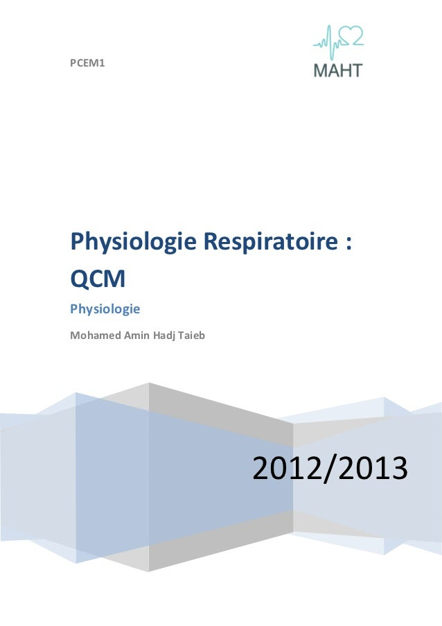 PCEM1Physiologie Respiratoire :QCMPhysiologieMohamed Amin Hadj Taieb                          2012/2013