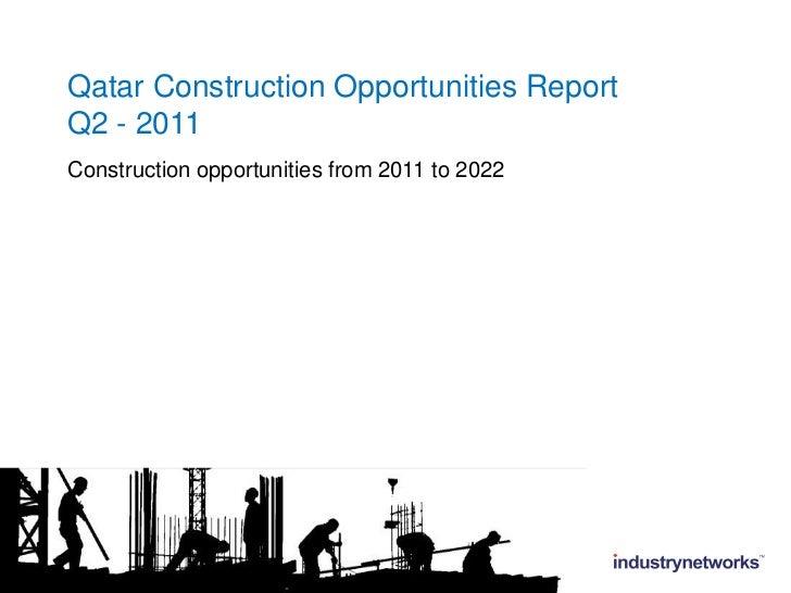 Qatar Construction Opportunities Report Q2 - 2011<br />Construction opportunities from 2011 to 2022<br />