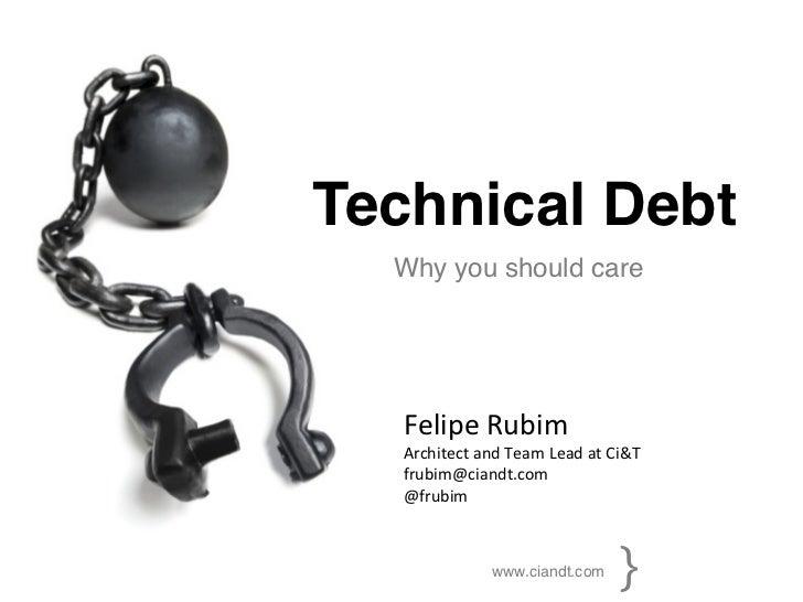 Technical Debt (Qcon San Francisco 2011)