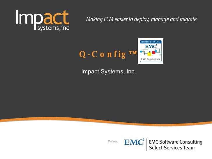 Q-Config™ Impact Systems, Inc.  Partner:
