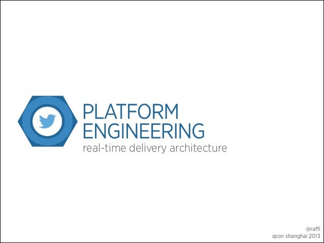 real-time delivery architecture  @raffi qcon shanghai 2013