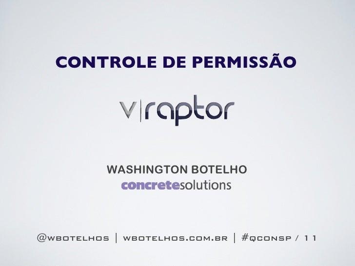 Controle de Permissão com VRaptor - QCon SP 2011