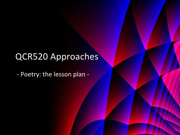 Qcr520 lesson 10 teaching poetry