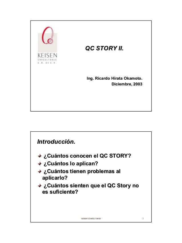 QC STORY II.                     Ing. Ricardo Hirata Okamoto.                                  Diciembre, 2003Introducción...