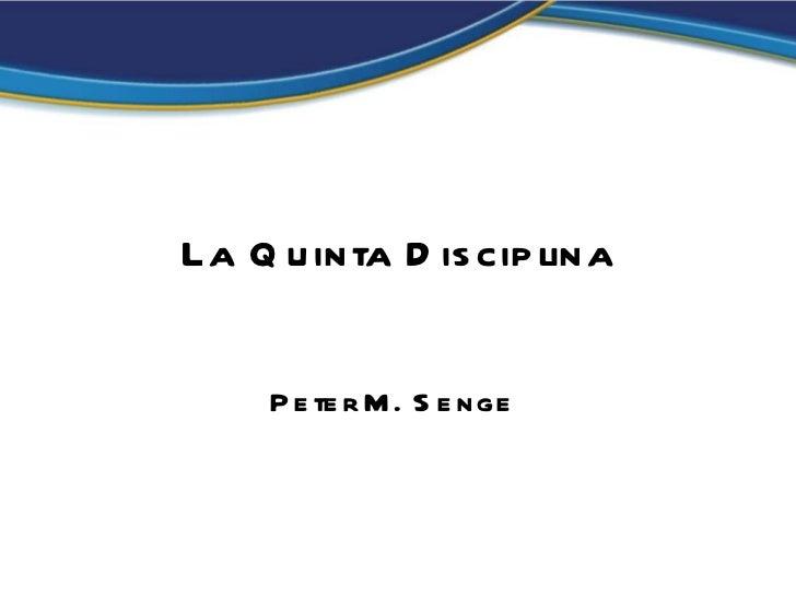 La Quinta Disciplina Peter M. Senge