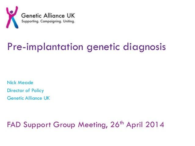 Pre-Implantation Genetic Diagnosis - Nick Meade