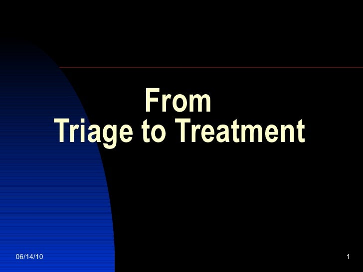 From Triage to Treatment