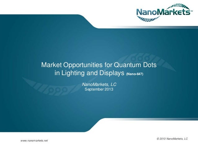 www.ecisolutions.com  Market Opportunities for Quantum Dots in Lighting and Displays (Nano-647) NanoMarkets, LC September ...