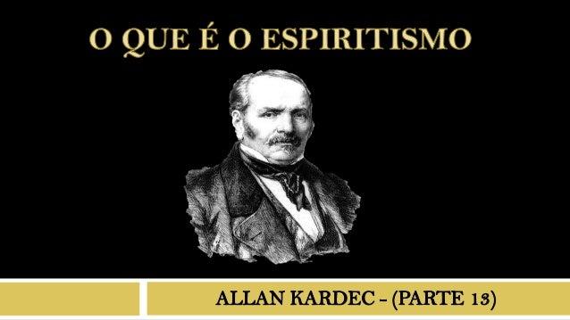 QUESTÕES PRELIMINARESSim. O Espiritismo ensina que todos os mundos quecirculam no espaço são habitados e a razão diz queas...