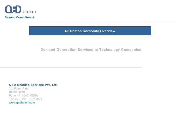 Demand Generation Services to Technology Companies QEDbaton Corporate Overview Beyond Commitment QED Enabled Services Pvt....