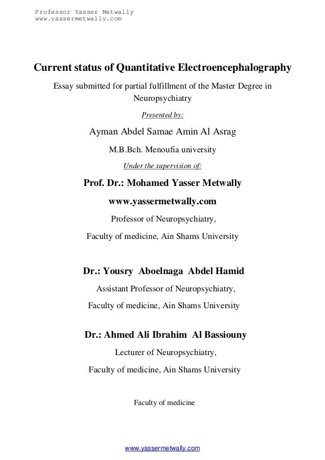 Professor Yasser Metwallywww.yassermetwally.comCurrent status of Quantitative Electroencephalography    Essay submitted fo...