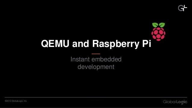 QEMU and Raspberry Pi. Instant Embedded Development