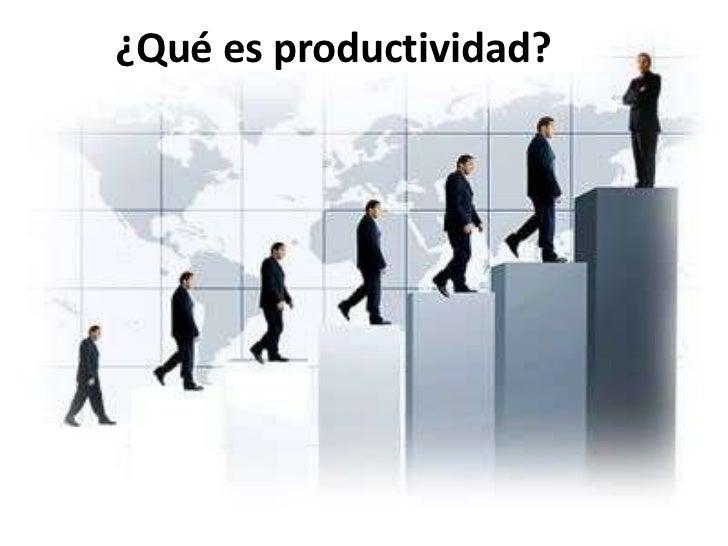 ¿Qué es productividad?