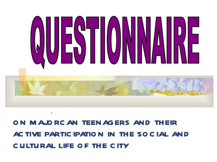 .O N M AJ RC AN TEENAGERS AND THEIR         OAC TIVE PARTIC IPA N IN THE SO C IAL AND                  TIOC ULTURAL LIFE O...