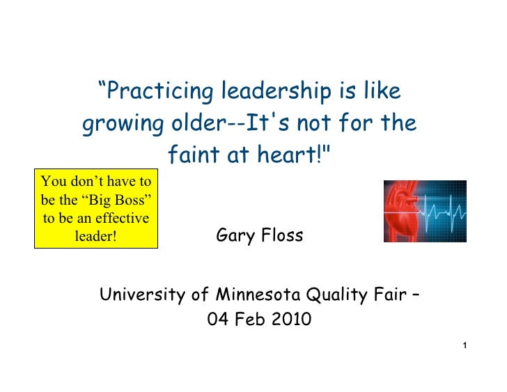 """Practicing leadership is like       growing older--It's not for the              faint at heart!"" You don't have to be th..."