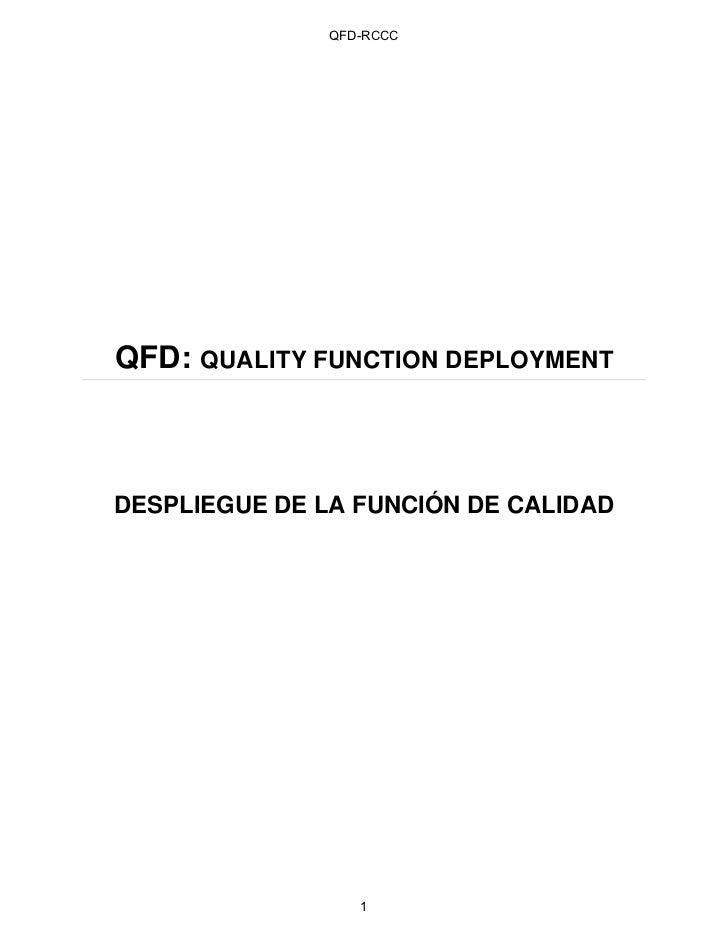 QFD-RCCCQFD: QUALITY FUNCTION DEPLOYMENTDESPLIEGUE DE LA FUNCIÓN DE CALIDAD                  1
