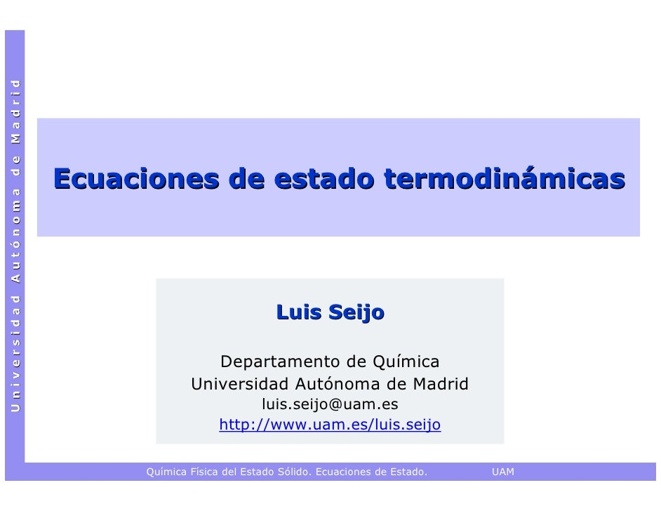 Universidad Autónoma de Madrid                                 Ecuaciones de estado termodinámicas                        ...