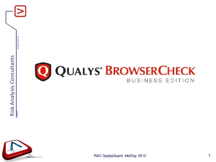 QualysGuard InfoDay 2012 - BrowserCheck