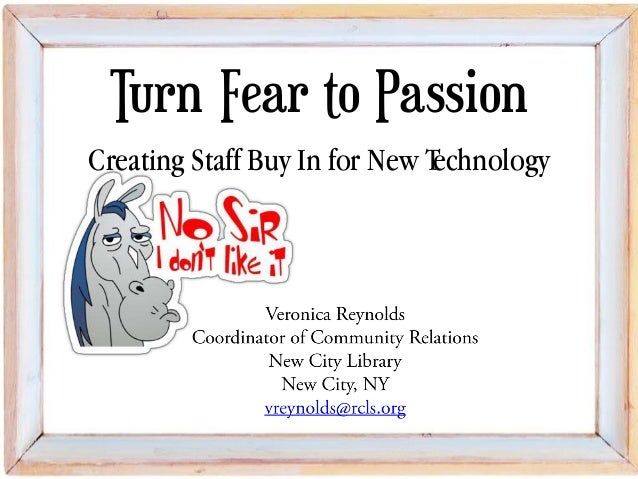 Turn Fear to Passion Creating Staff Buy In for New Technology