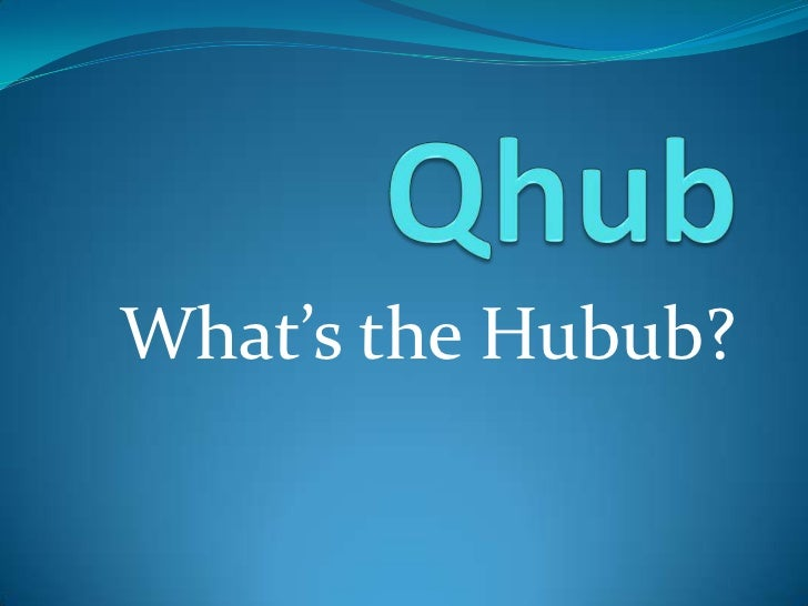 What's the Hubub?