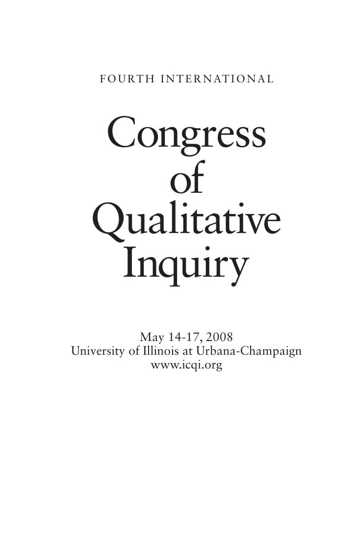 F O U R T H I N T E R N AT I O N A L        Congress        of    Qualitative     Inquiry              May 14-17, 2008 Uni...