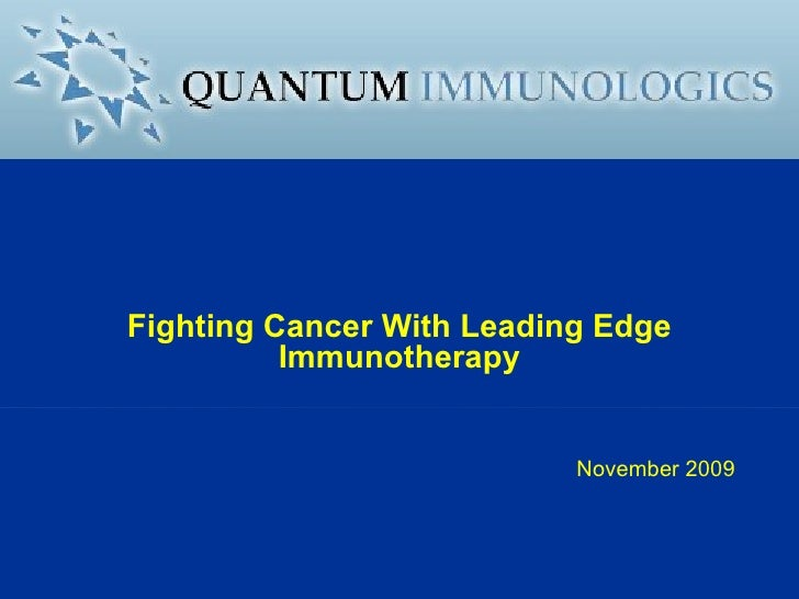 Fighting Cancer With Leading Edge Immunotherapy November 2009