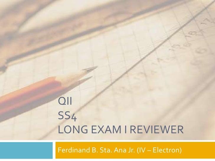 QIISS4Long Exam I Reviewer<br />Ferdinand B. Sta. Ana Jr. (IV – Electron)<br />