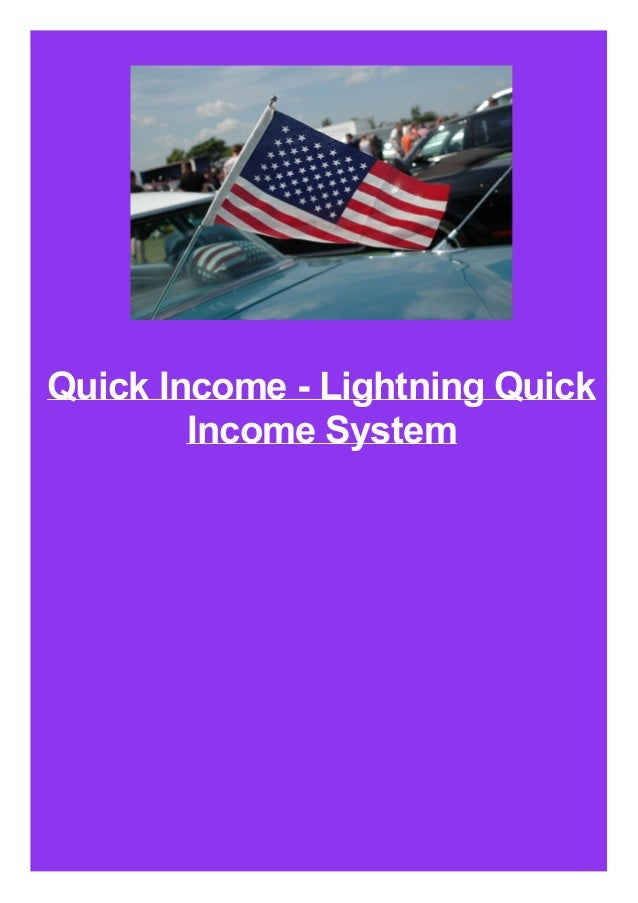 Quick Income - Lightning Quick Income System
