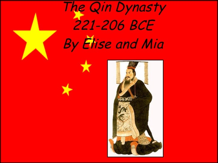 The Qin Dynasty 221-206 BCE By Elise and Mia