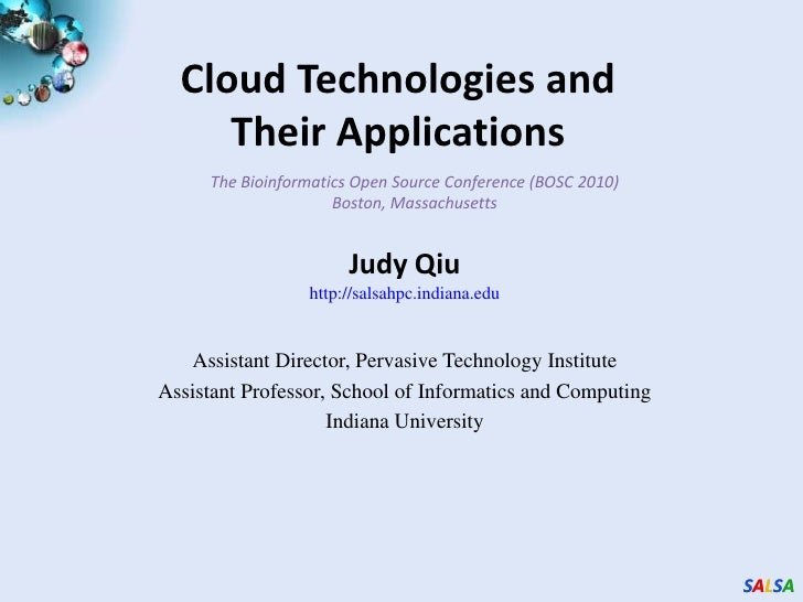 Cloud Technologies and Their Applications<br />The Bioinformatics Open Source Conference (BOSC 2010) Boston, Massachusetts...