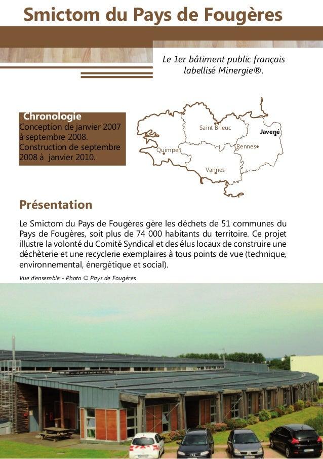 84 Le 1er bâtiment public français labellisé Minergie®. Chronologie Conceptionde janvier 2007 à septembre 2008. Construct...