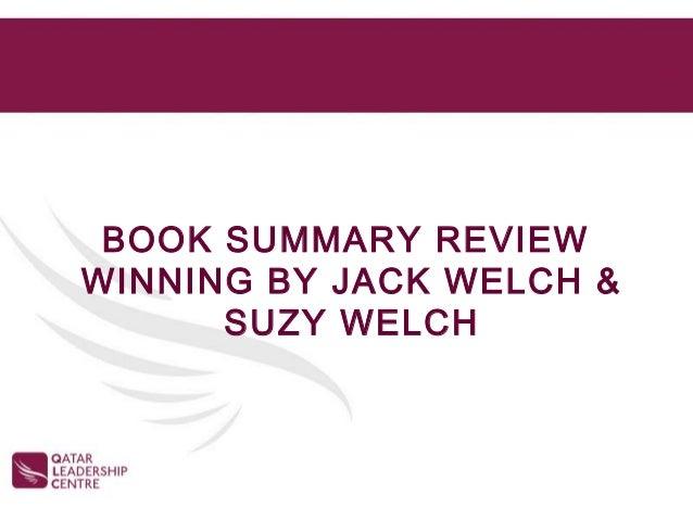 BOOK SUMMARY REVIEWWINNING BY JACK WELCH &      SUZY WELCH