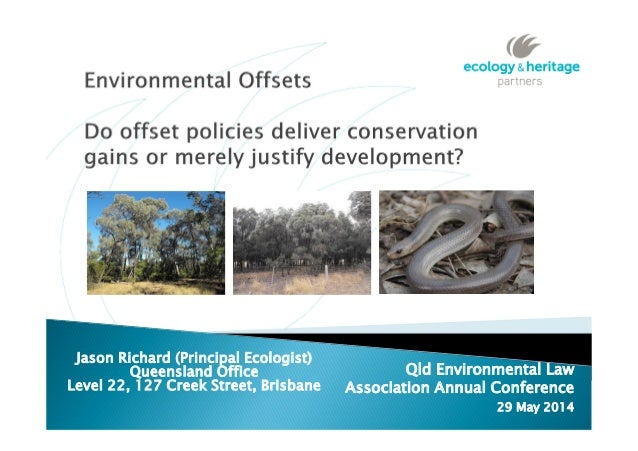 Qld Environmental Law Association Annual Conference 29 May 2014 Jason Richard (Principal Ecologist) Queensland Office Leve...