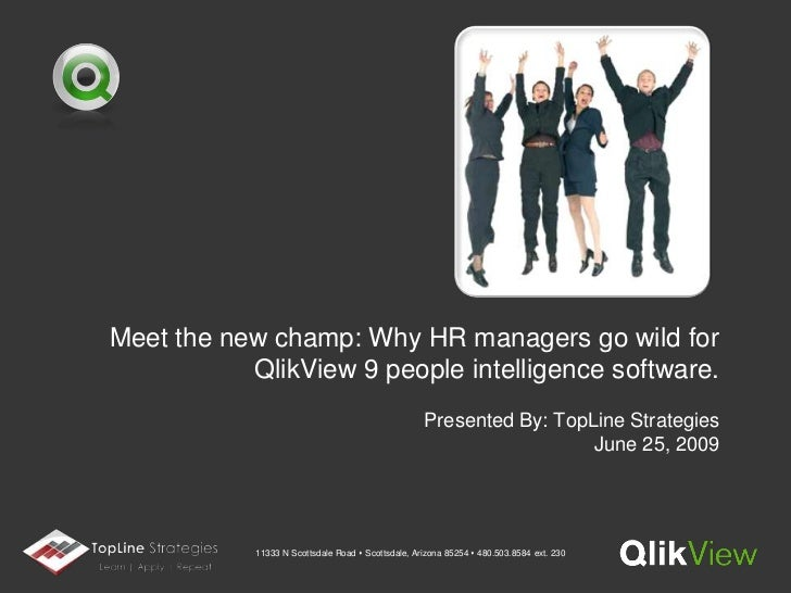 Meet the new champ: Why HR managers go wild for QlikView 9 people intelligence software.Presented By: TopLine StrategiesJu...