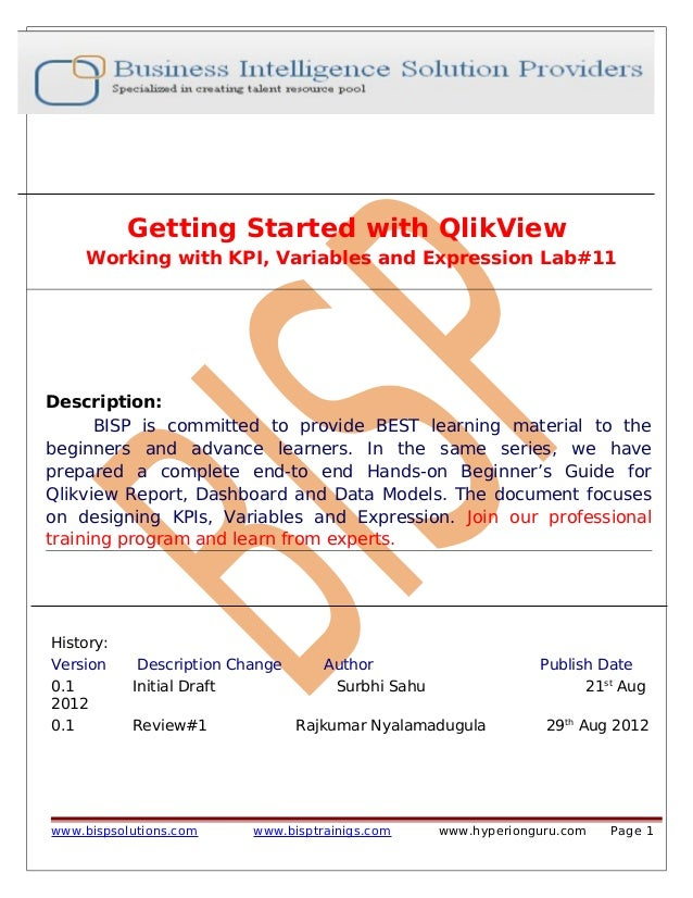 Getting Started with QlikView Working with KPI, Variables and Expression Lab#11  Description: BISP is committed to provide...