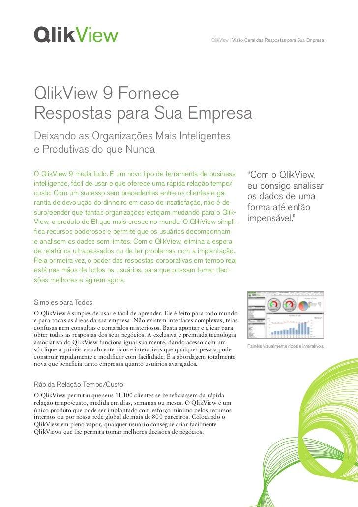 QlikView | Visão Geral das Respostas para Sua EmpresaQlikView 9 ForneceRespostas para Sua EmpresaDeixando as Organizações ...