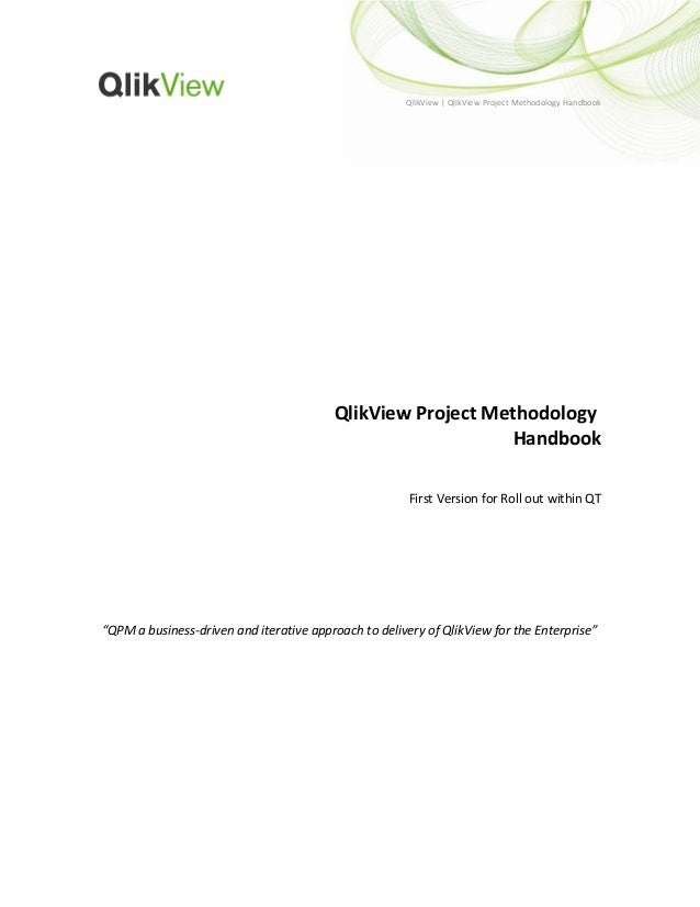 QlikView | QlikView Project Methodology Handbook QlikView Project Methodology Handbook First Version for Roll out within Q...