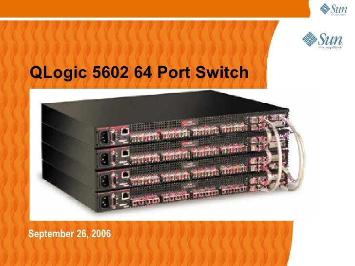 QLogic 5602 64 Port Switch <ul><li>September 26, 2006 </li></ul>