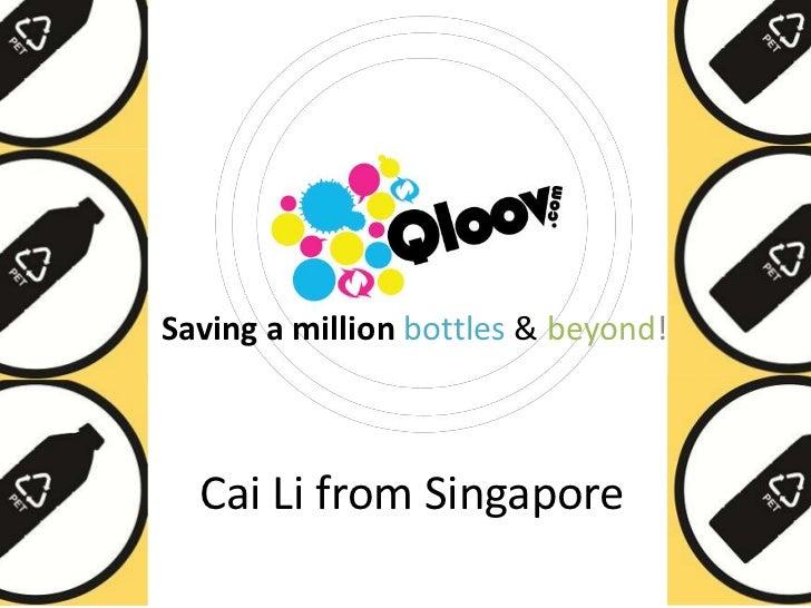 Saving a million bottles & beyond!  Cai Li from Singapore