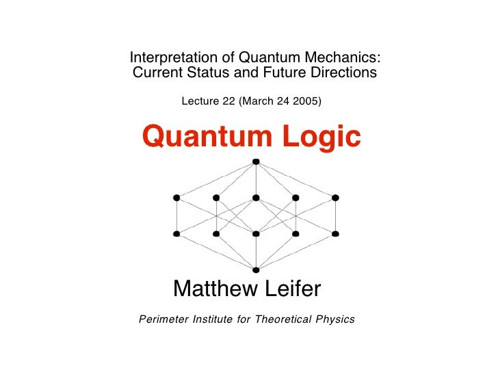 Interpretation of Quantum Mechanics:  Current Status and Future Directions          Lecture 22 (March 24 2005)    Quantum ...