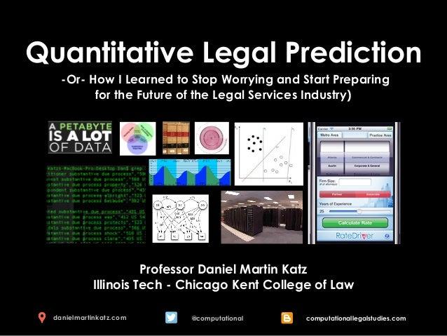 Quantitative Legal Prediction - Presentation @ Santa Clara Law - March 2013 - By Daniel Martin Katz