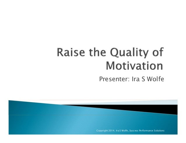 Presenter: Ira S Wolfe Copyright 2014. Ira S Wolfe, Success Performance Solutions