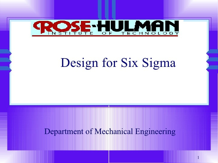 Design for Six Sigma  Department of Mechanical Engineering