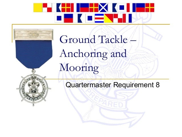 Ground Tackle – Anchoring and Mooring Quartermaster Requirement 8