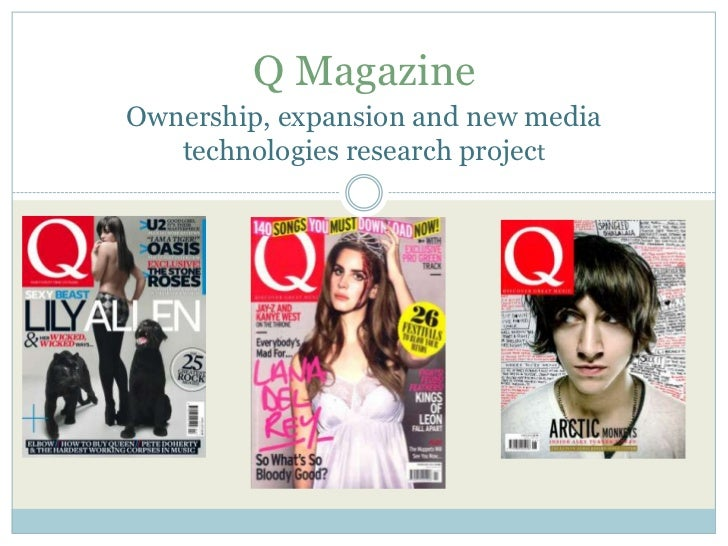 Q MagazineOwnership, expansion and new media   technologies research project