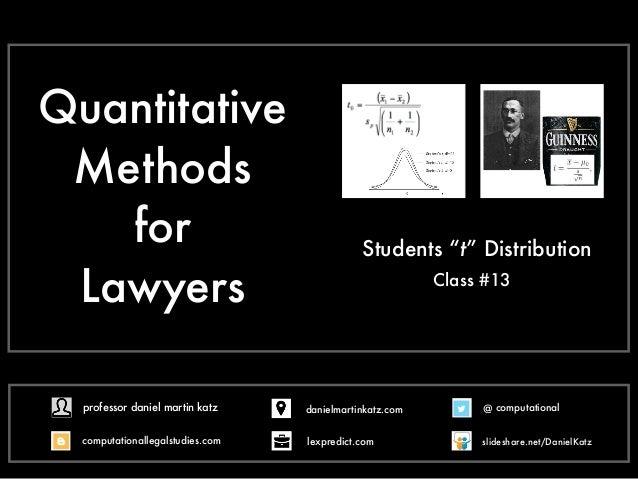 "Quantitative Methods for Lawyers - Class #16 - Students ""t"" Distribution - Professor Daniel Martin Katz"