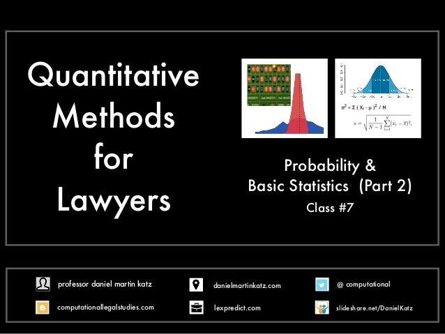 Quantitative Methods for Lawyers Probability & Basic Statistics (Part 2) Class #7 @ computational computationallegalstudie...