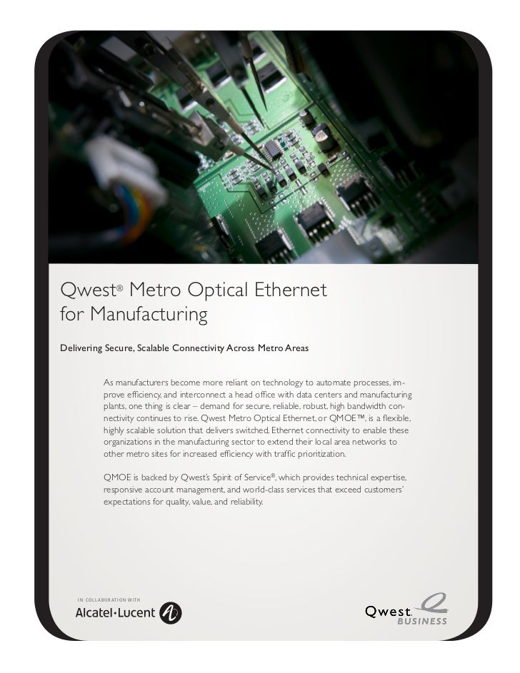 Qwest® Metro Optical Ethernetfor ManufacturingDelivering Secure, Scalable Connectivity Across Metro Areas                 ...