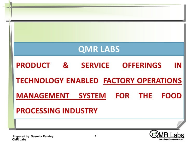 QMR LABS  PRODUCT                     &   SERVICE    OFFERINGS                     IN  TECHNOLOGY ENABLED FACTORY OPERATIO...