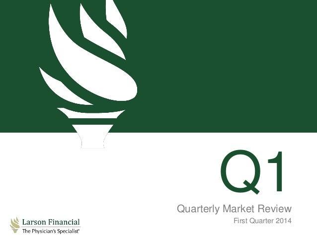 Q1Quarterly Market Review First Quarter 2014